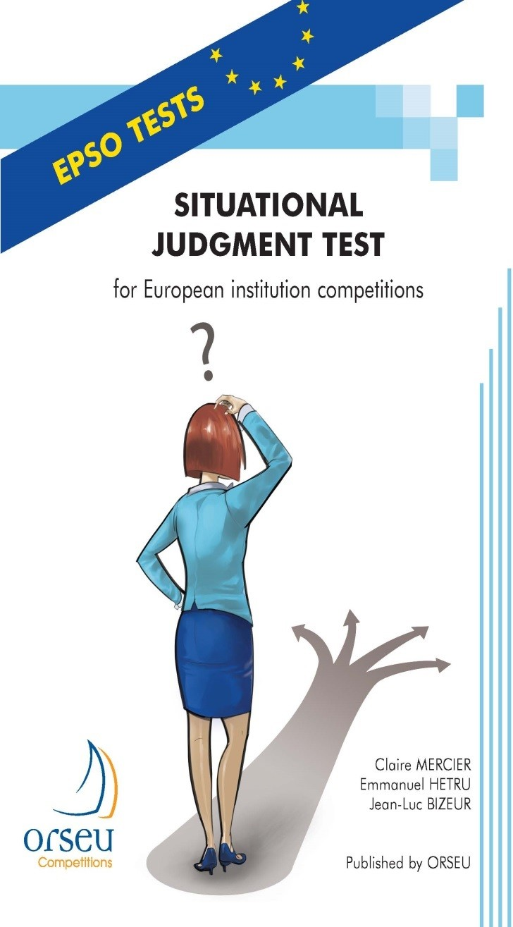 Situational Jugement Test - For European institution competitions - Edition 2013