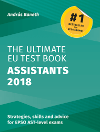 The Ultimate EU Test Book Assistants (AST) Edition 2018