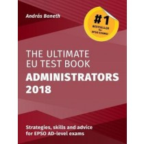 The Ultimate EU Test Book Administrators (AD) Edition 2018