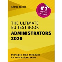 The Ultimate EU Test Book - Administrators (AD) Edition 2020