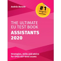 The Ultimate EU Test Book - Assistants (AST) Edition 2020