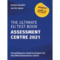 The Ultimate EU Test Book - Assessment Centre Edition 2021